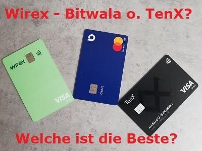 Wirex – Bitwala oder TenX?